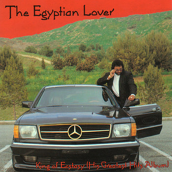 Cover art - The Egyptian Lover: King Of Ecstasy