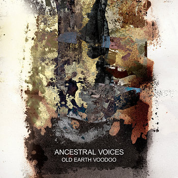Cover art - Ancestral Voices: Old Earth Voodoo