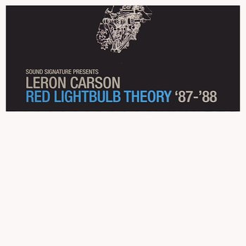 Cover art - Leron Carson: Red Lightbulb Theory '87-'88