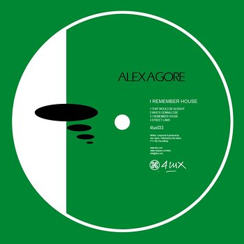 Cover art - Alex Agore: I Remember House