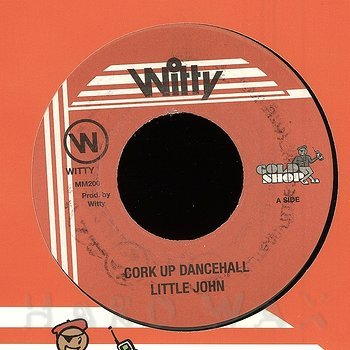 Cover art - Little John: Cork Up Dancehall
