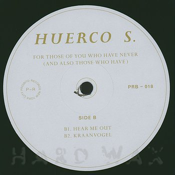 Cover art - Huerco S.: For Those Of You Who Have Never (And Also Those Who Have)