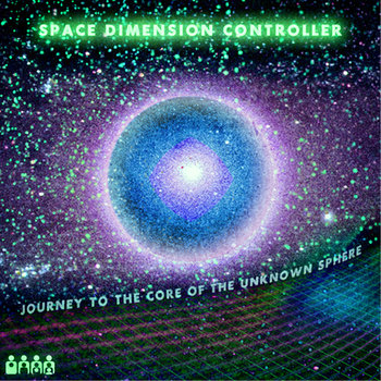 Cover art - Space Dimension Controller: Journey To The Core Of The Unknown Sphere