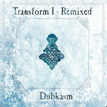 Cover art - Dubkasm: Transform I - Remixed