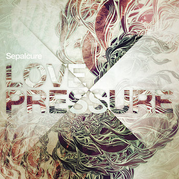 Cover art - Sepalcure: Love Pressure EP