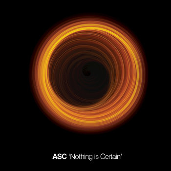 Cover art - ASC: Nothing Is Certian