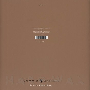 Cover art - Commix: Re:Call To Mind - Be True (Burial Mix)