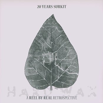 Cover art - Reel By Real: 20 Years Surkit - A Reel By Real Retrospective
