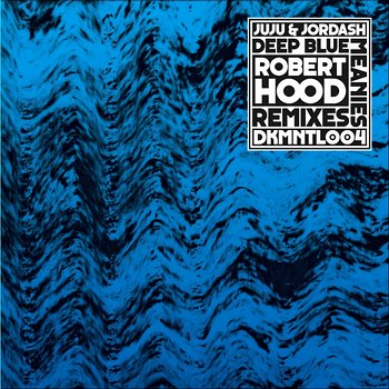Cover art - Juju & Jordash: Deep Blue Meanies (Robert Hood Remixes)