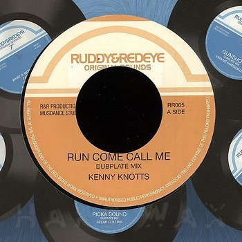 Cover art - Kenny Knotts: Run Come Call Me (Dubplate Mix)