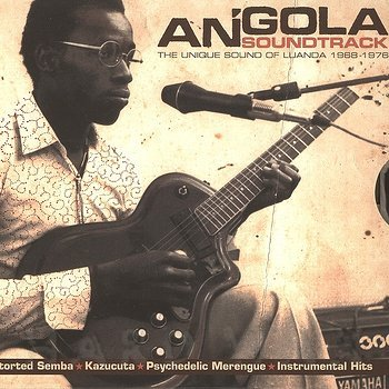 Cover art - Various Artists: Angola Soundtrack - The Unique Sound Of Luanda (1968-1976)