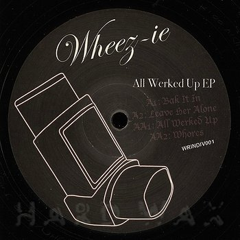 Cover art - Wheez-ie: All Werked Up