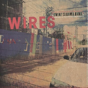 Cover art - Owiny Sigoma Band: Wires