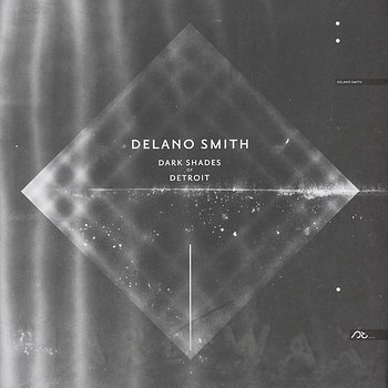 Cover art - Delano Smith: Dark Shades Of Detroit