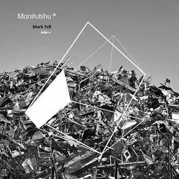 Cover art - Mark Fell: Manitutshu