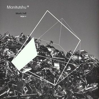 Cover art - Mark Fell: Manitutshu