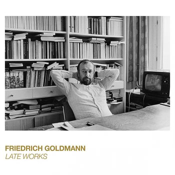 Cover art - Friedrich Goldmann: Late Works