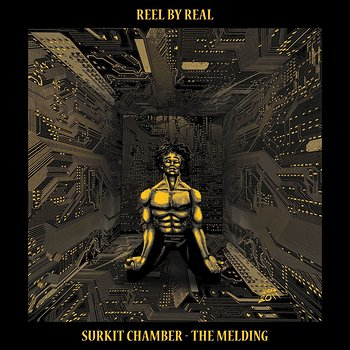 Cover art - Reel By Real: Surkit Chamber - The Melding