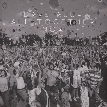 Cover art - Dave Aju: All Together Now