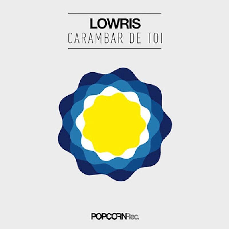 Cover art - Lowris: Carambar De Toi