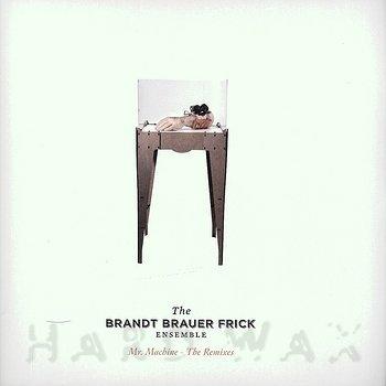 Cover art - Brandt Brauer Frick: Mr. Machine - The Remixes