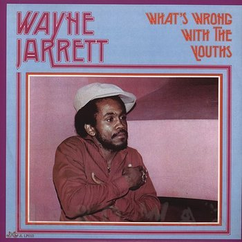 Cover art - Wayne Jarrett: What's Wrong With The Youths