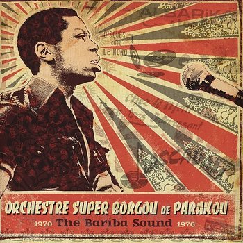 Cover art - Orchestre Super Borgou De Parakou: The Bariba Sound 1970 - 1976