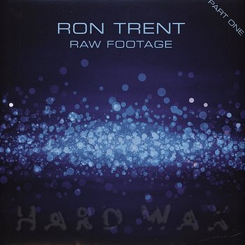 Cover art - Ron Trent: Raw Footage Part One