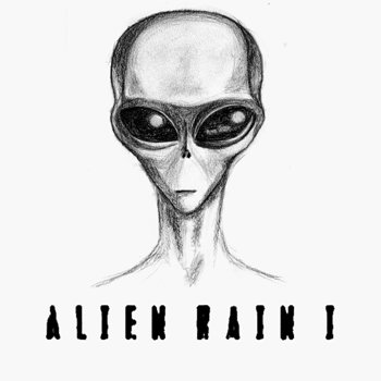 Cover art - Alien Rain: Alien Rain I