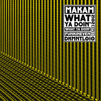 Cover art - Makam: What Ya Doin'