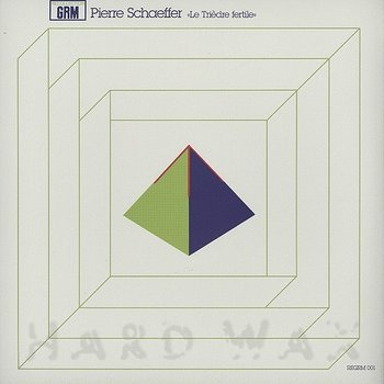 Cover art - Pierre Schaeffer: Le Trièdre Fertile