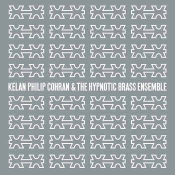 Cover art - Kelan Philip Cohran & The Hypnotic Brass Ensemble: s/t