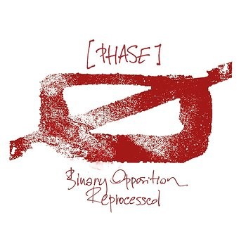 Cover art - Phase: Binary Opposition Reprocessed Part 1