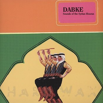 Cover art - Various Artists: Dabke - Sounds Of The Syrian Houran