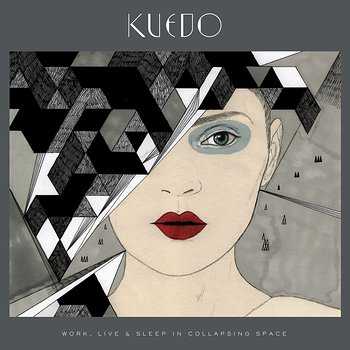 Cover art - Kuedo: Work, Live & Sleep In Collapsing Space