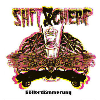 Cover art - Shit & Cheap: Götterdämmerung EP
