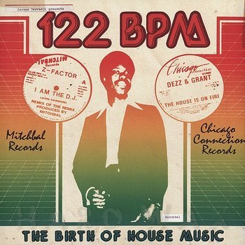 Cover art - Various Artists: 122 BPM - The Birth Of House Music - Mitchbal Records & Chicago Connection Records