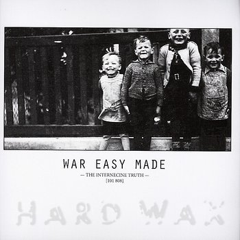 Cover art - War Easy Made: The Internecine Truth [101 808]