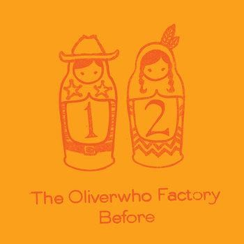 Cover art - The Oliverwho Factory: Before