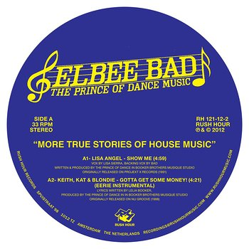 Cover art - Elbee Bad: The Prince Of Dance Music - More True Stories Of House Music