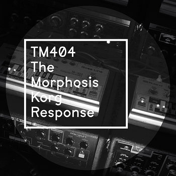 Cover art - TM404 + Morphosis: The Morphosis Korg Response