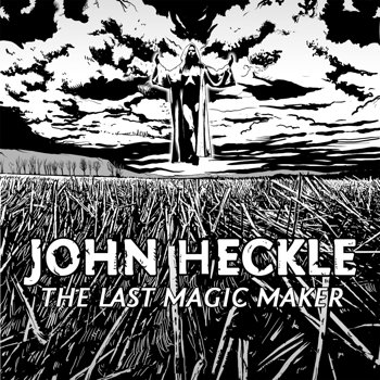 Cover art - John Heckle: The Last Magic Maker