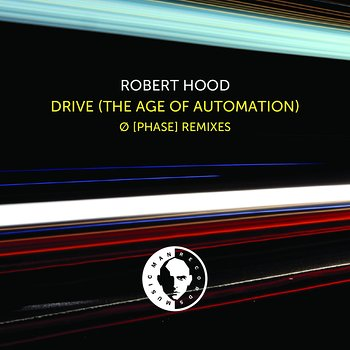 Cover art - Robert Hood: Drive (The Age Of Automation)