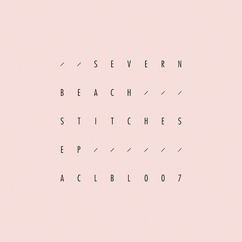 Cover art - Severn Beach: Stitches EP