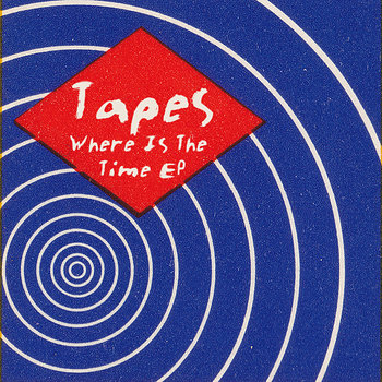 Cover art - Tapes: Where Is The Time EP