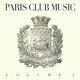 Cover art - Various Artists: Paris Club Music – Volume 1