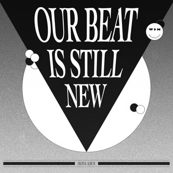 Cover art - Various Artists: Our Beat Is Still New Pre-Take