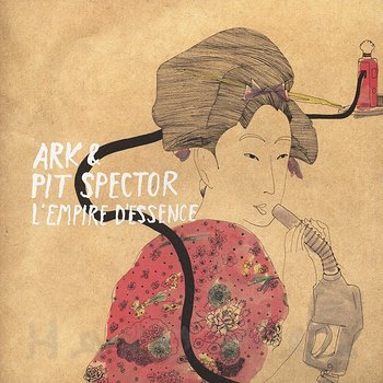 Cover art - Ark & Pit Spector: L'Empire D'Essence