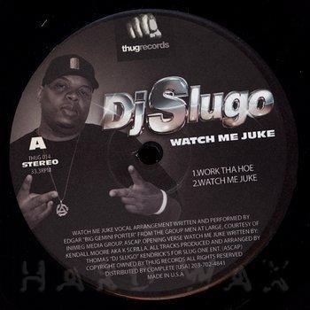 Cover art - DJ Slugo: Watch Me Juke
