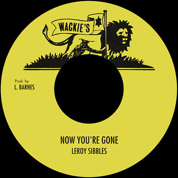 Cover art - Leroy Sibbles: Now You're Gone